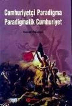 Cumhuriyetçi Paradigma Paradigmatik Cumhuriyet Cevat Okutan