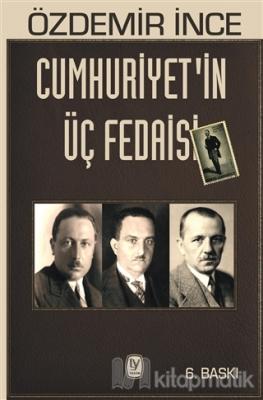 Cumhuriyet'in Üç Fedaisi