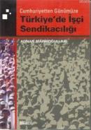 Cumhuriyetten Günümüze Türk Sendikacılık Tarihi