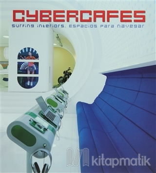 Cybercafes: Surfing Interiors/Espacios Para Navegar