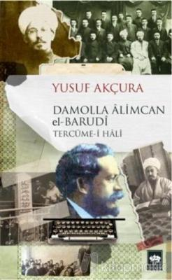Damolla Alimcan el Barudi Tercüme-i Hali Yusuf Akçura