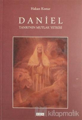 Daniel Tanrı'nun Mutlak Yetkilisi