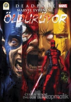 Deadpool - Marvel Evreni'ni Öldürüyor Cullen Bunn