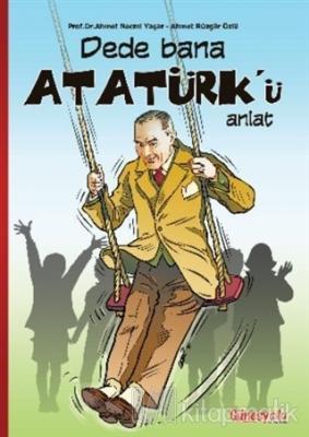 Dede Bana Atatürk'ü Anlat