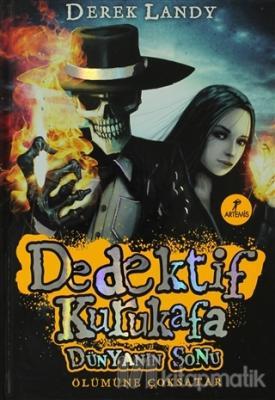 Dedektif Kurukafa : Dünyanın Sonu (Ciltli)