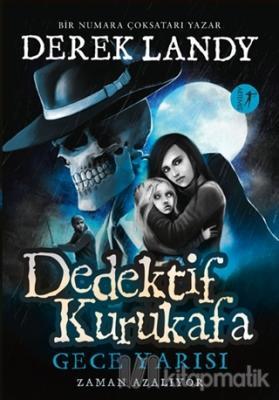 Dedektif Kurukafa - Gece Yarısı (Ciltli) Derek Landy