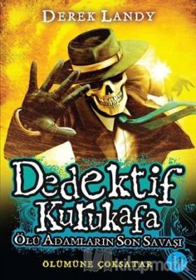 Dedektif Kurukafa : Ölü Adamların Son Savaşı (Ciltli)