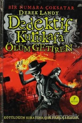Dedektif Kurukafa Ölüm Getiren (Ciltli) Derek Landy