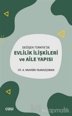 Değişen Türkiye'de Evlilik İlişkileri ve Aile Yapısı A. Muhsin Yılmazç