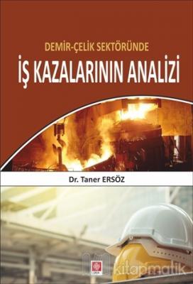Demir Çelik Sektöründe İş Kazalarının Analizi