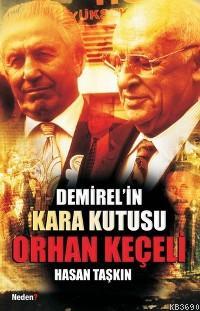Demirel'in Kara Kutusu Orhan Keçeli
