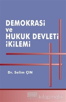 Demokrasi ve Hukuk Devleti İkilemi