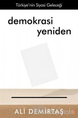 Demokrasi Yeniden Türkiye'nin Siyasi Geleceği