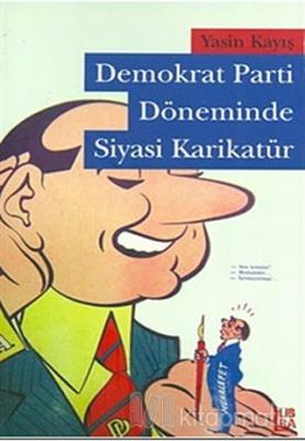 Demokrat Parti Döneminde Siyasi Karikatür