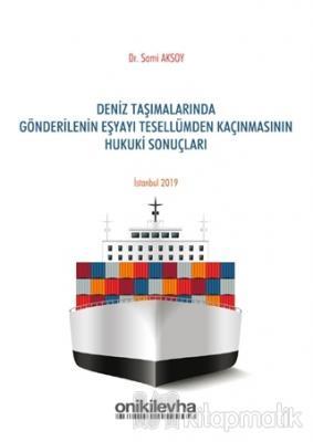 Deniz Taşımalarında Gönderilenin Eşyayı Tesellümden Kaçınmasının Hukuki Sonuçları