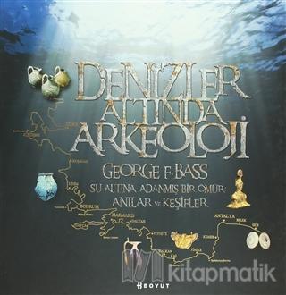Denizler Altında Arkeoloji (Ciltli)