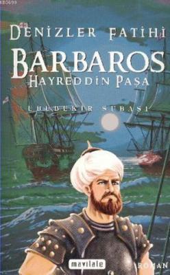 Denizler Fatihi Barbaros Hayreddin Paşa