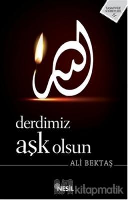 Derdimiz Aşk Olsun Ali Bektaş