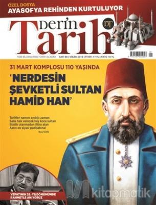 Derin Tarih Aylık Dergisi Sayı: 85 Nisan 2019 Kolektif