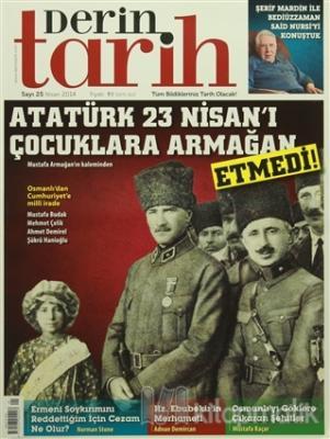 Derin Tarih Aylık Tarih Dergisi Sayı: 25 Nisan 2014