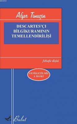 Descartes'çı Bilgikuramının Temellendirilişi