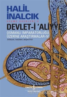 Devlet-i Aliyye : Osmanlı İmparatorluğu Üzerine Araştırmalar 4