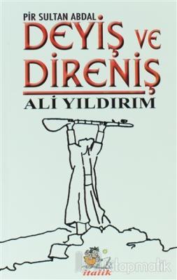 Deyiş ve Direniş - Pir Sultan Abdal