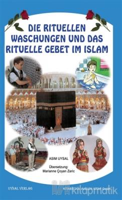 Die Ritüllen Waschungen Und Das Ritüelle Gebet Im Islam Mürşide Uysal