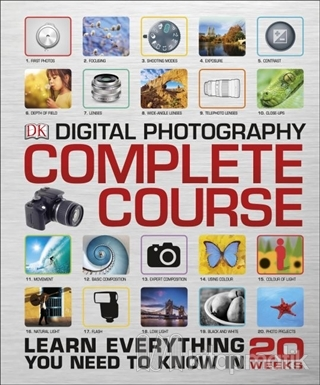Digital Photography Complete Course (Ciltli)