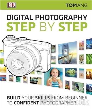 Digital Photography Step By Step (Ciltli)