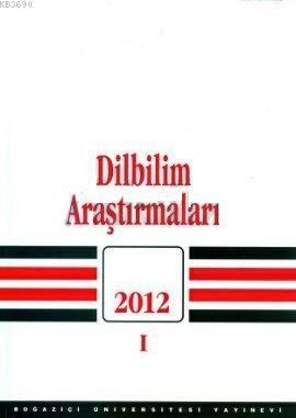 Dilbilim Araştırmaları 2012 / 1