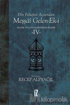 Din Felsefesi Açısından Meşşai Gelen-Ek-i Klasik ve Çağdaş Metinler Seçkisi 4 (Ciltli)