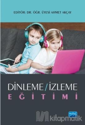 Dinleme - İzleme Eğitimi Ahmet Akçay