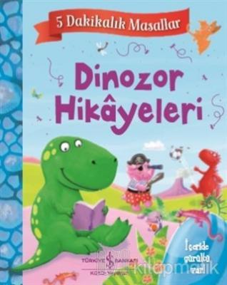 Dinozor Hikayeleri - 5 Dakikalık Masallar (Ciltli)