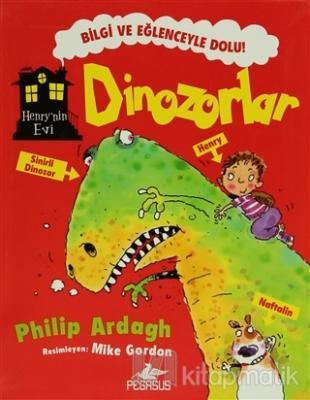 Henry'nin Evi: Dinozorlar Philip Ardagh