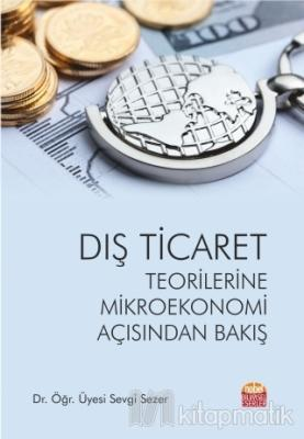 Dış Ticaret Teorilerine Mikroekonomi Açısından Bakış