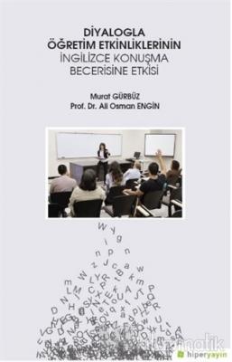 Diyalogla Öğretim Etkinliklerinin İngilizce Konuşma Becerisine Etkisi