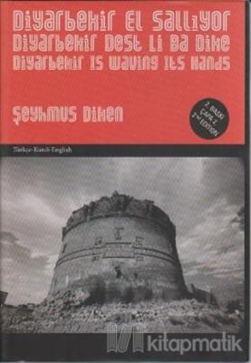 Diyarbekir El Sallıyor / Diyarbekir Dest Li Ba Dike / Diyarbekir is Waving It's Hands
