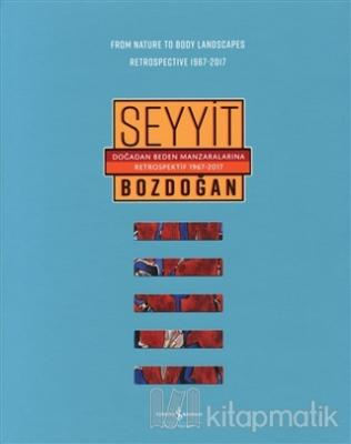 Doğadan Beden Manzaralarına Retrospektif 1967-2017 / From Nature to Body Landscapes Retrospective 1967-2017