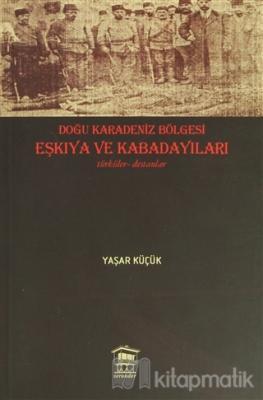 Doğu Karadeniz Bölgesi Eşkıya ve Kabadayıları