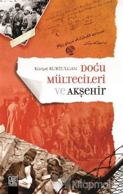 Doğu Mültecileri ve Akşehir