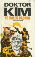 Doktor Kim ve Dalek Baskını Terrance Dıcks