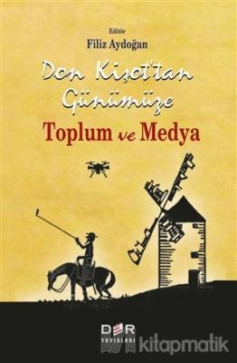 Don Kişot'tan Günümüze Toplum ve Medya