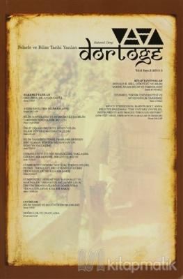 Dörtöğe Felsefe ve Bilim Tarihi Yazıları Hakemli Dergisi Sayı: 3 Yıl: 2