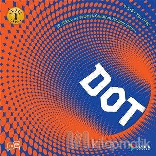 Dot - IQ Dİkkat ve Yetenek Geliştiren Kitaplar Serisi 1 (Level 1)
