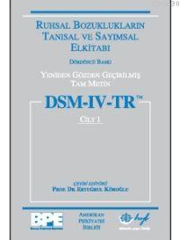 DSM-IV-TR Ruhsal Bozuklukların Tanısal ve Sayımsal El Kitabı (Cilt 1)