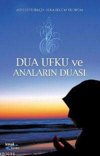 Dua Ufku ve Anaların Duası