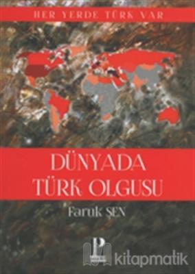 Dünya' da Türk Olgusu Faruk Şen