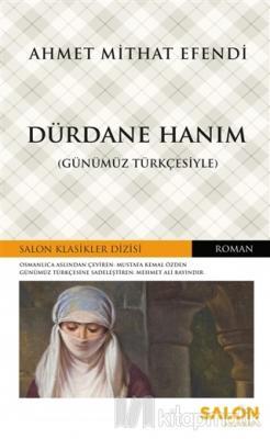 Dürdane Hanım (Günümüz Türkçesiyle) Ahmet Mithat Efendi