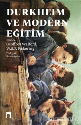 Durkheim ve Modern Eğitim Geoffrey Walford